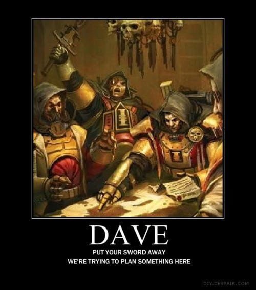 Dave put your sword away