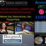 Riset Pasar Ponsel, Komputer, dan Elektronik Home Appliance (Tren Market Size dan Pangsa Pasar)