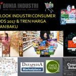 Outlook Industri Consumer Goods 2017 dan Tren Harga Bahan Baku