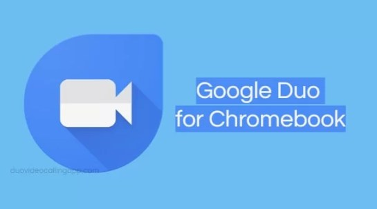 Google Duo for Chromebook