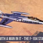 Missile With a Man In It - the F-104 Starfighter