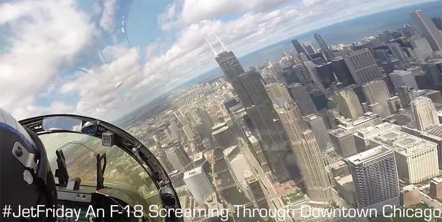 Jet Friday: An F-18 Screaming Through Downtown Chicago