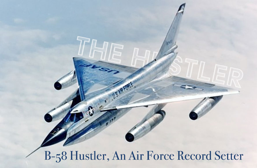 Jet Friday: The Hustler – An Air Force Record Setter