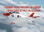 Training Naval Aviators in Carrier Operations in the T-45 Goshawk
