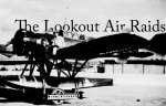 The Lookout Air Raids - When the Japanese Bombed the Pacific Northwest Forests in 1942