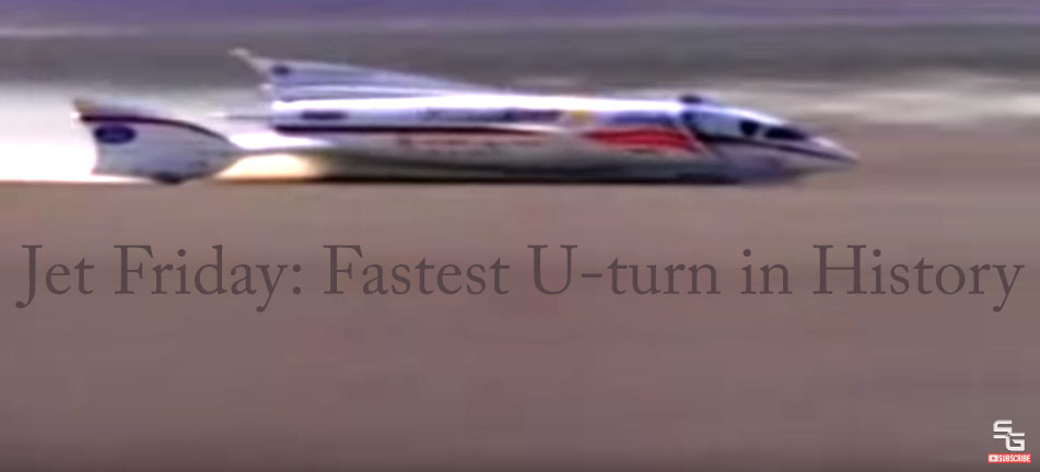 Jet Friday: Fastest U-turn in History