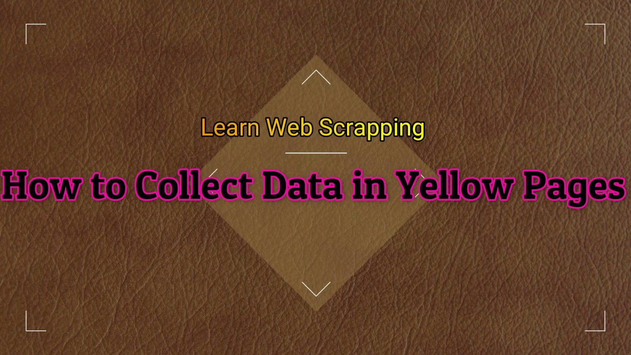 How-to-Collect-Data-in-Yellow-Pages-Learn-Web-Scrapping