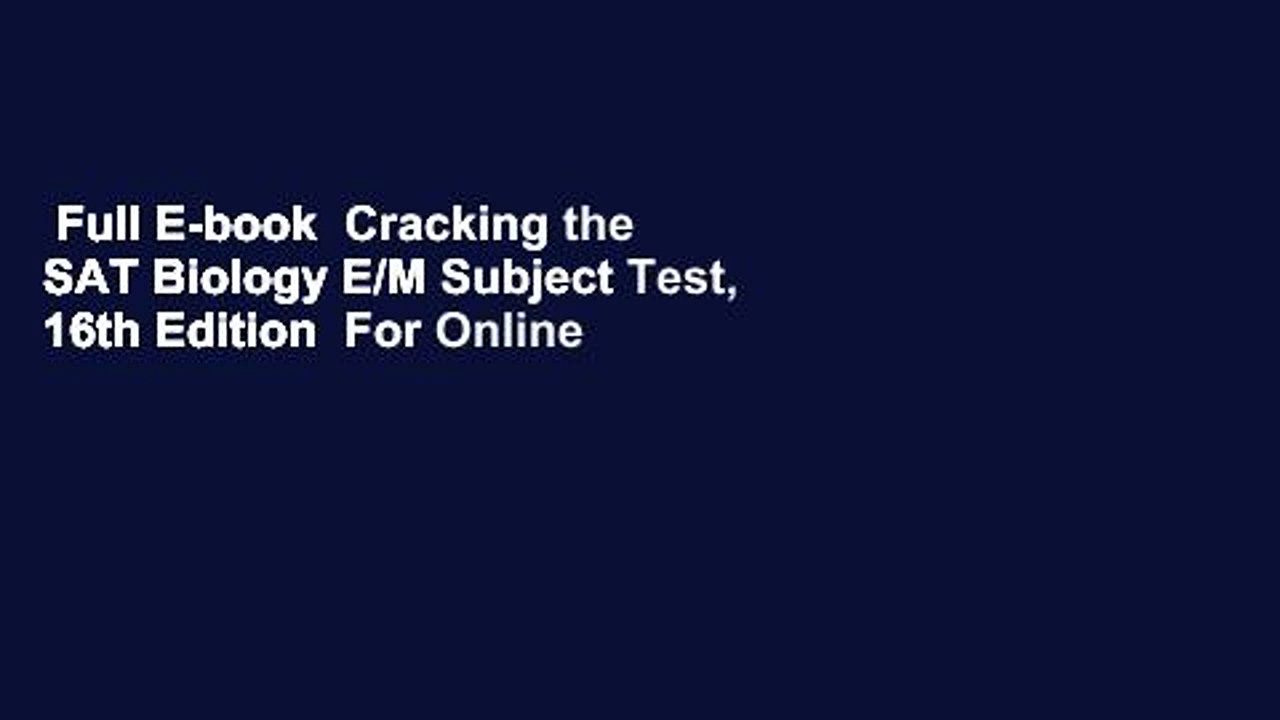 Full-E-book-Cracking-the-SAT-Biology-EM-Subject-Test-16th-Edition-For-Online