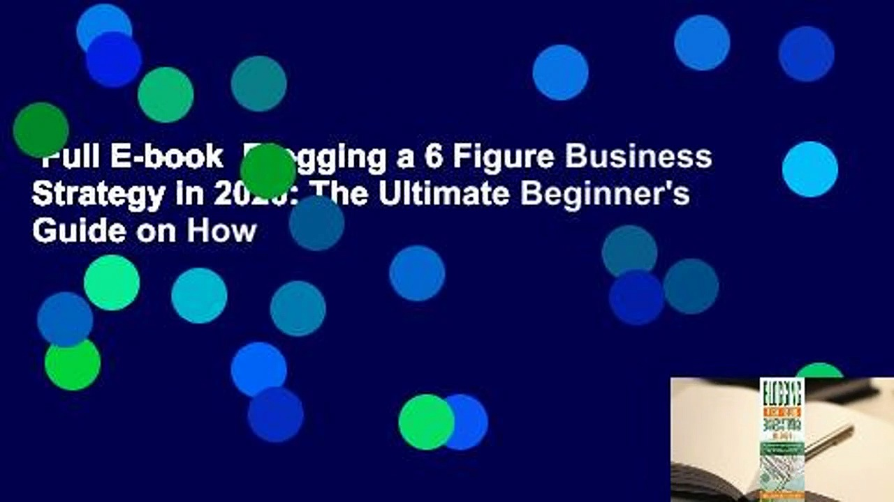 Full-E-book-Blogging-a-6-Figure-Business-Strategy-in-2020-The-Ultimate-Beginners-Guide-on-How