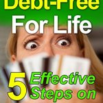 51S5Zt Fg L - Credit Card Debt-Free For Life: 5 Effective Steps on How to Get Out of Credit Card Debt in Just 5 Weeks (Debt Free, Debt Management, Credit Card-Debt Free ... Strategies, How to Get Out of Debt Forever)