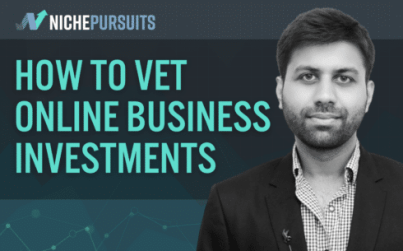 how mohit tater vets online businesses before buying as an investment - How Mohit Tater Vets Online Businesses Before Buying As An Investment