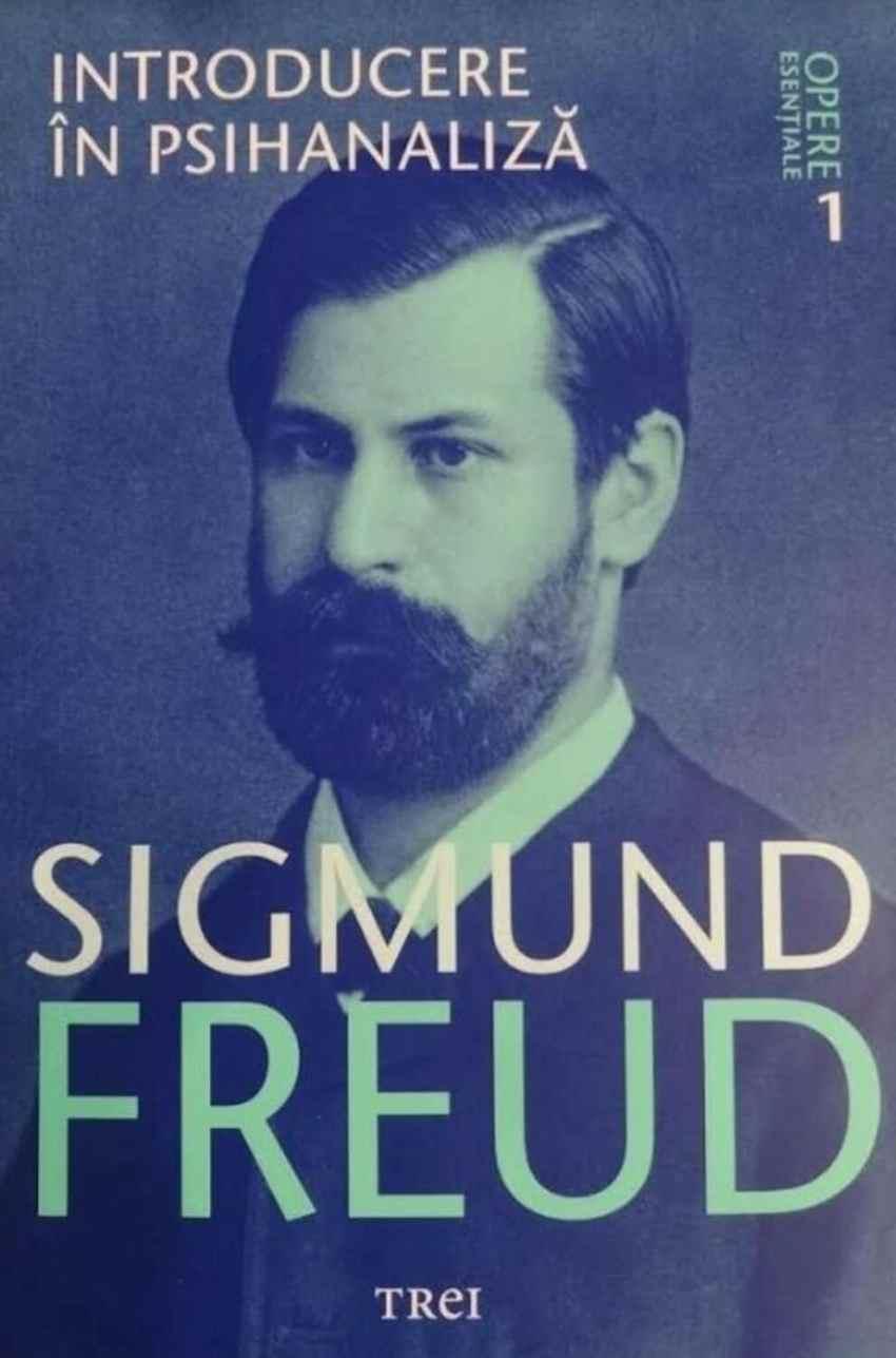 Opere Esentiale, vol. 1 – Introducere in psihanaliza - Sigmund Freud