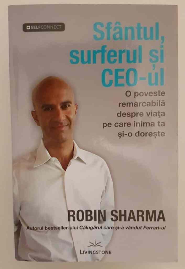 Sfantul, surferul si CEO-ul. O poveste remarcabila despre viata pe care inima ta si-o doreste