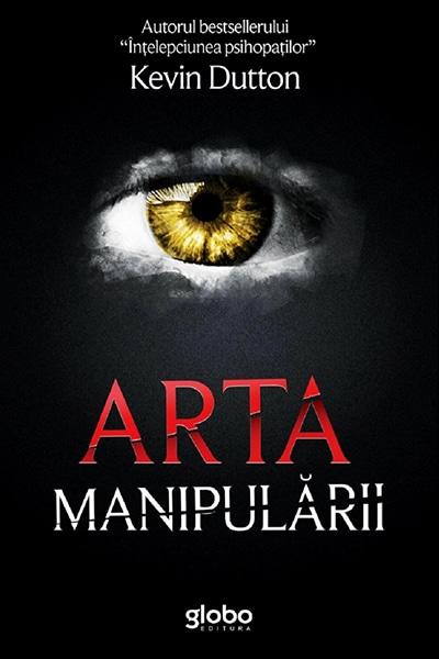 Recenzie Arta manipulării | Kevin Dutton