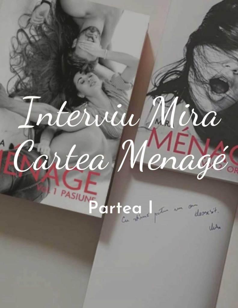Interviu cu Mira, autoarea cărții Menage | Partea I