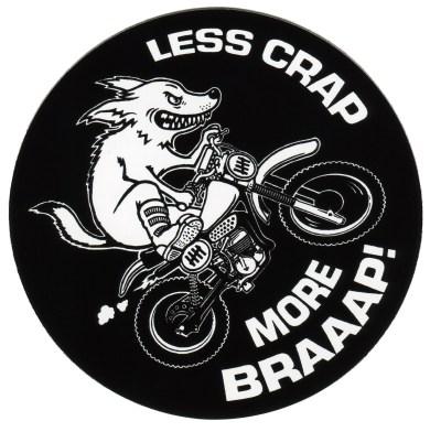 Less Crap More Braaap! Sticker