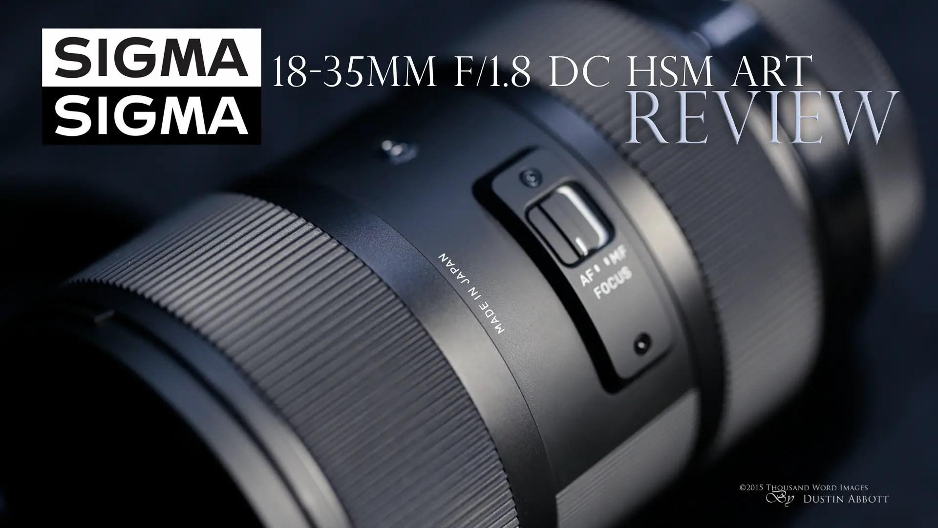 Sigma 18-35mm f/1.8 DC HSM ART Review - DustinAbbott.net