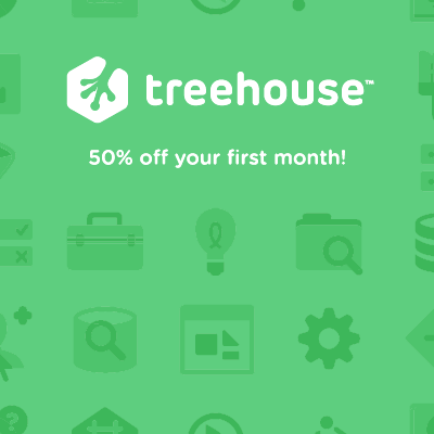 Learn at Treehouse, get 50% off your first month!