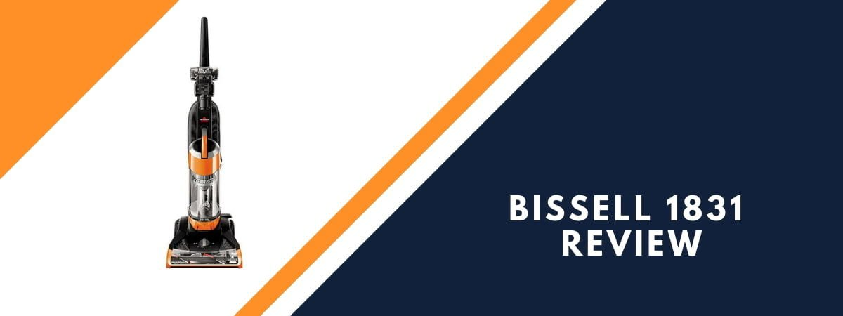 Bissell 1831 Review - Best Budget Upright Vacuum Cleaner or Not?