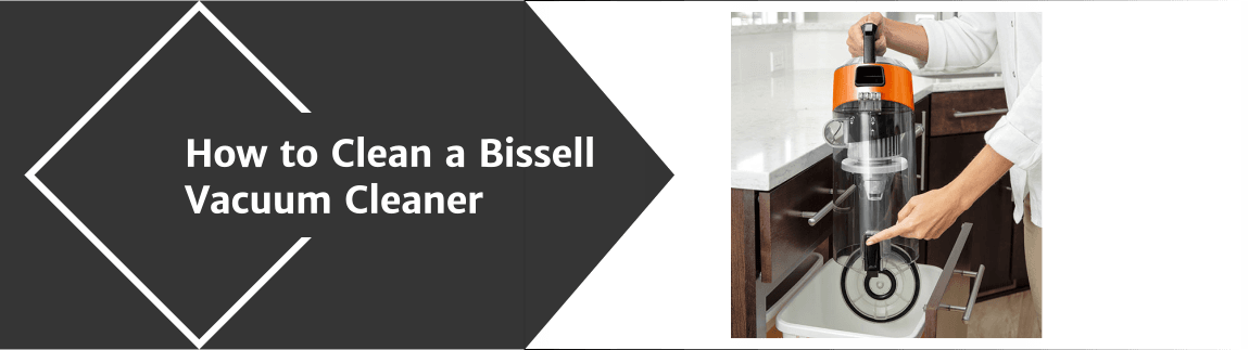 How to Clean a Bissell Vacuum Cleaner