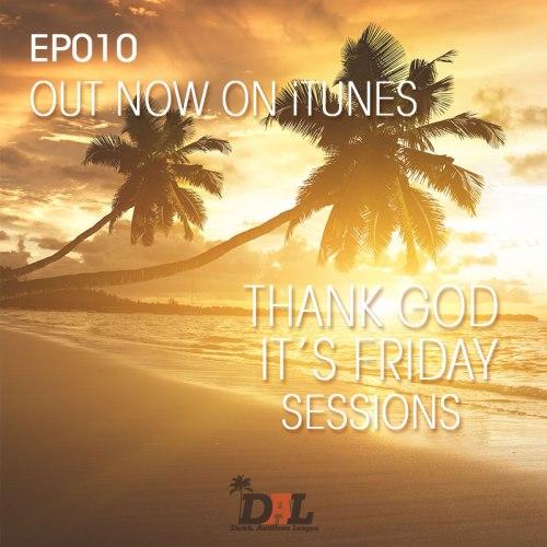 TGIF SESSIONS EP010