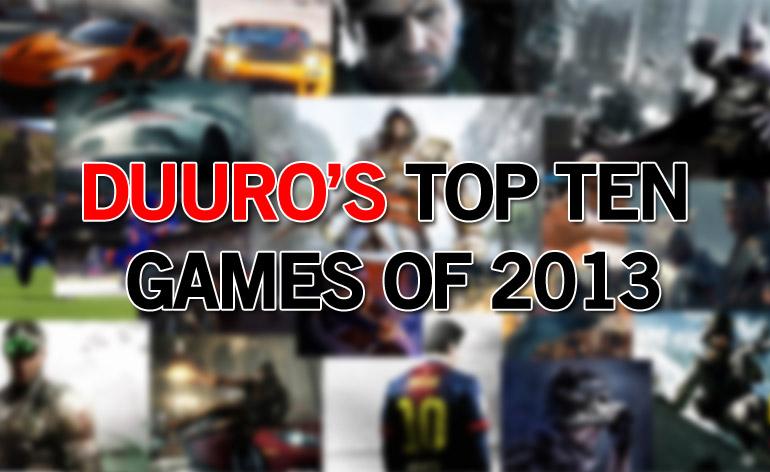 Duuro's Top Ten Games of 2013