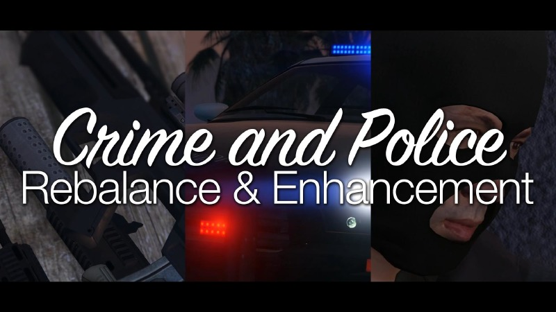 CRIME AND POLICE REBALANCE & ENHANCEMENT Mod For GTAV