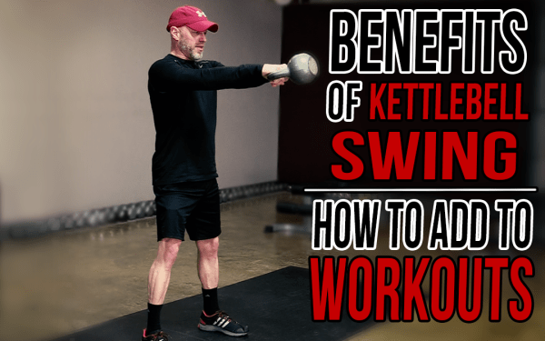 Benefits of the Kettlebell Swing And How to Add to Your