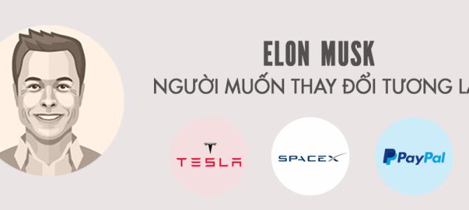 [Infographic] Elon Musk – người muốn thay đổi tương lai