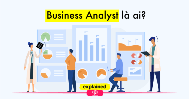 Business Analyst là ai
