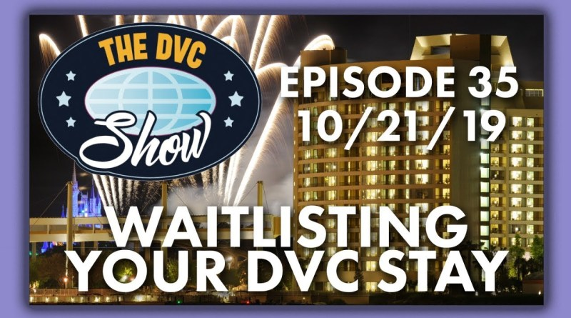 The DVC Show: Waitlisting Your DVC Stay