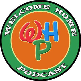 Welcome Home Podcast Episode 33