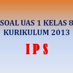 Soal Penilaian Akhir Semester UAS 1 IPS Kelas 8 SMP MTs K13