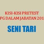 Kisi-kisi Soal Pretest Seni Tari Program PPG Tahun 2019