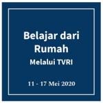 Panduan dan Jadwal Belajar Dari Rumah di TVRI Minggu Ke-5 (Mulai 11 Mei)