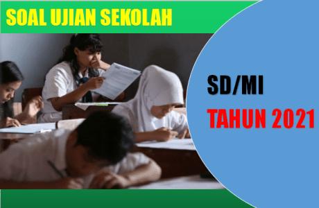 Contoh Soal Ujian Sekolah US Bahasa Indonesia SD MI K13 Tahun 2021