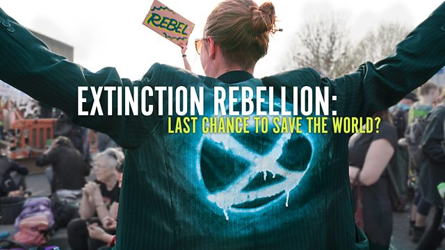 Extinction Rebellion: Last Chance to Save the World
