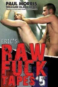 Eric's Raw Fuck Tapes 5