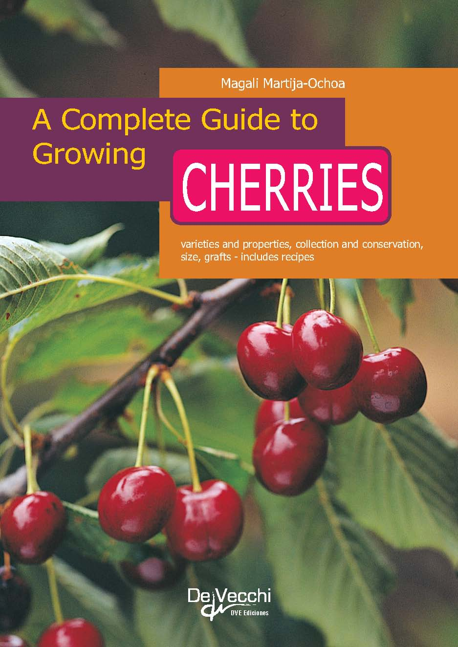 A COMPLETE GUIDE TO GROWING CHERRIES