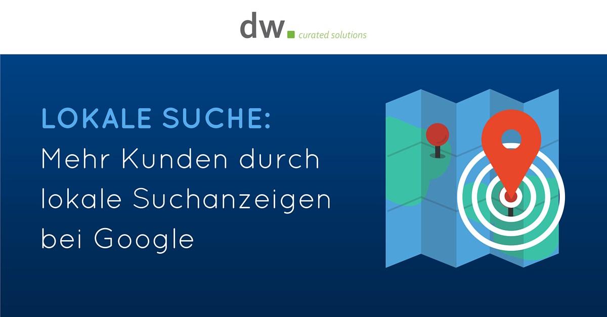 dw curated solutions Lokale Google Suchanzeigen