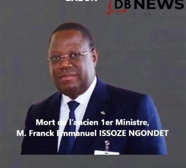 Gabon | Nécrologie : Mort de l'ancien 1er ministre Gabonais, Franck Emmanuel ISSOZE NGONDET