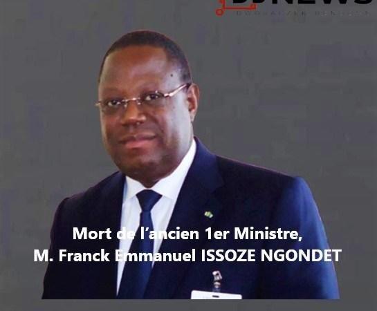 bon Gabon Mort de l'ancien 1er MinistreFranck Emmanuel ISSOZE NGONDET 2 avril 1961 11 juin 2020  - Gabon | Nécrologie : Mort de l'ancien 1er ministre Gabonais, Franck Emmanuel ISSOZE NGONDET