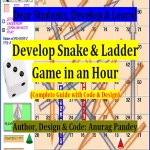 Smashwords Develop Snake Ladder Game In An Hour Complete Guide With Code Design A Book By Anurag Pandey