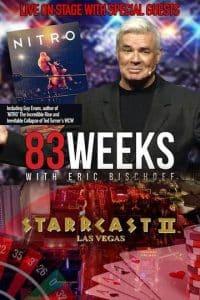 Starrcast II 2019 NITRO 83 Weeks with Eric Bischoff
