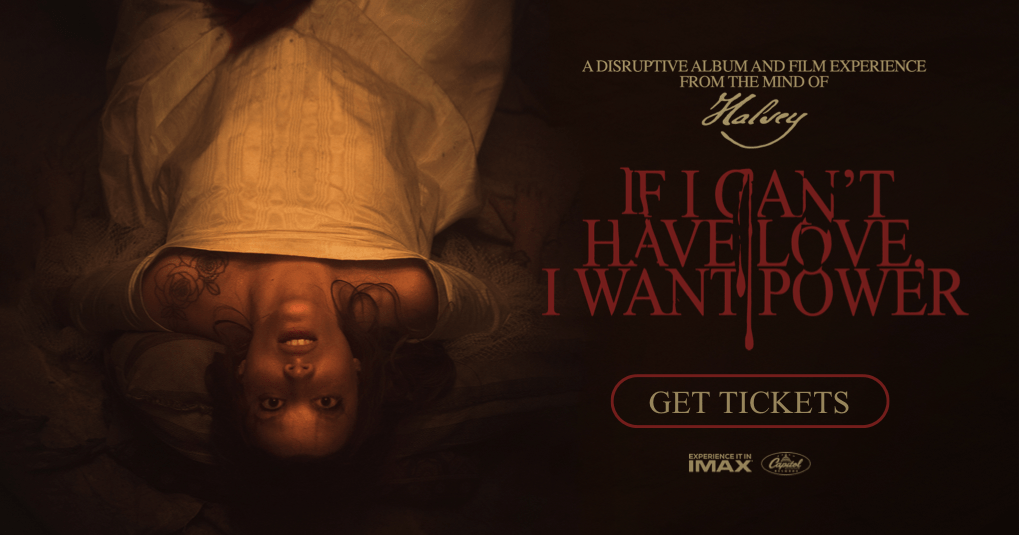 IMAX: Halsey presents If I Can't Have Love, I Want Power   Official Website   July 25 2021