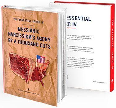 The Essential Saker IV: A Agonia do Narcisismo Messiânico por Mil Cortes
