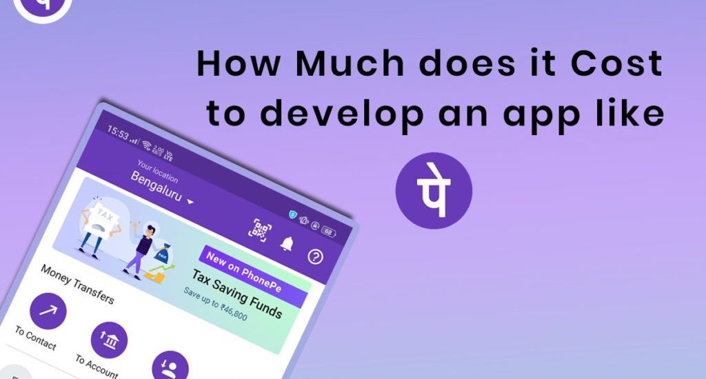 How Much does it cost to develop an app like Phonepe