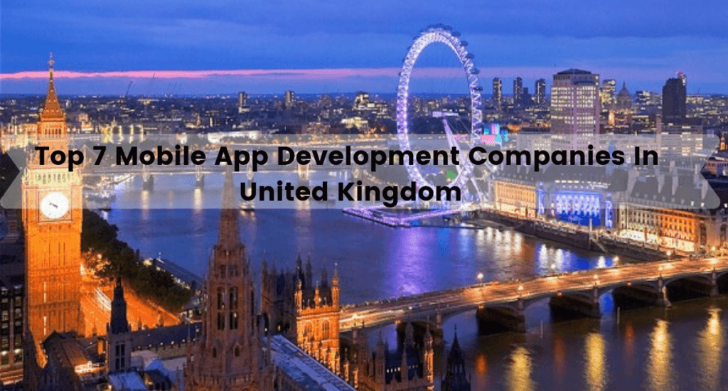 Top 7 Mobile App Development Companies in Manchester UK