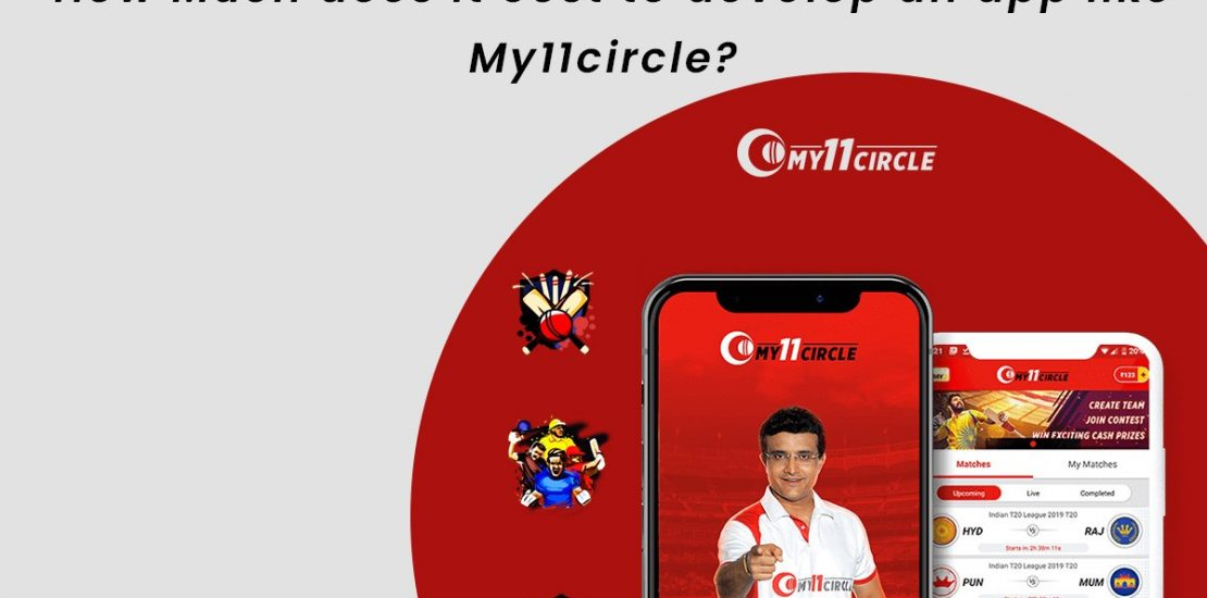 How Much does it cost to develop a Fantasy Sports app like My11Circle?