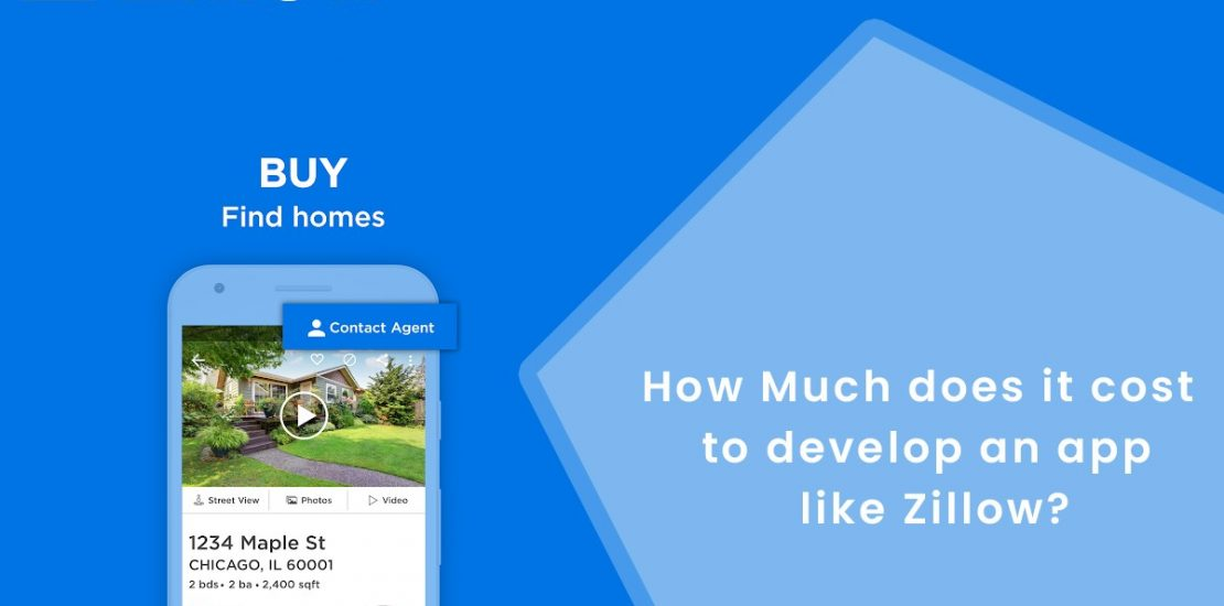 How Much does it Cost to develop an App Like Zillow / Trulia
